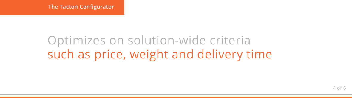 Optimizes on solution-wide criteria such as price, weight and delivery time